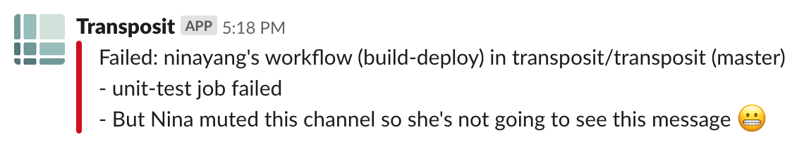 Nina's build failed... but she muted the channel so she's not going to see this message