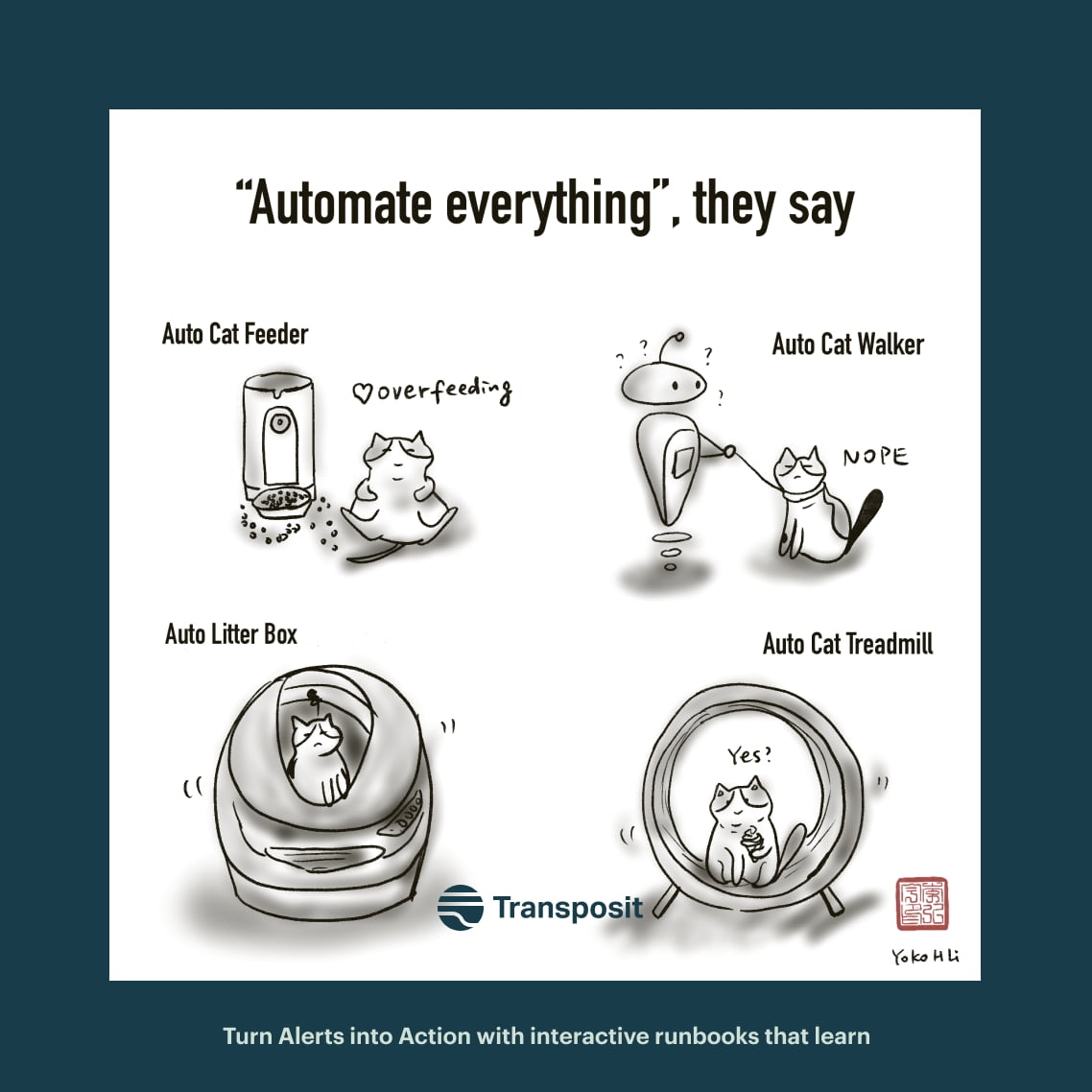 """""""Automate everything,"""" they say. Pictures of Auto Cat Feeder, Auto Cat Walker, Auto Litter Box, Auto Cat Treadmill."""