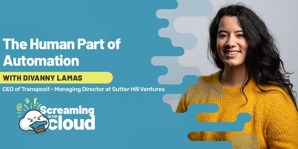 Screaming in the Cloud Corey Quinn Podcast with Divanny Lamas